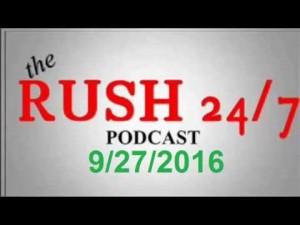 Rush Limbaugh Show September 27,2016 Full Podcast-Audio
