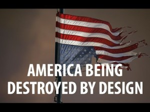 DESTROYED by DESIGN – The End of America As We Know It. Welcome To The NWO