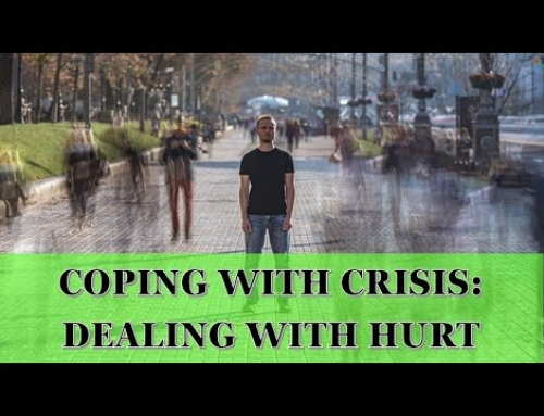 Coping with Crisis: Dealing with Hurt