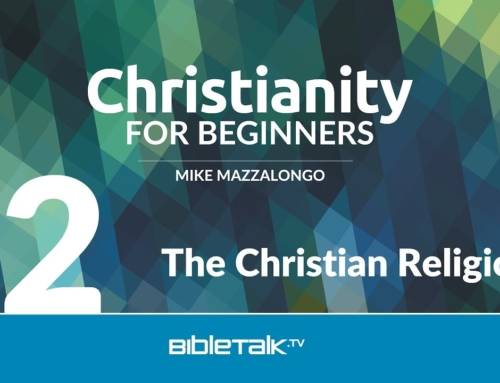 Christianity for Beginners: Lesson Two
