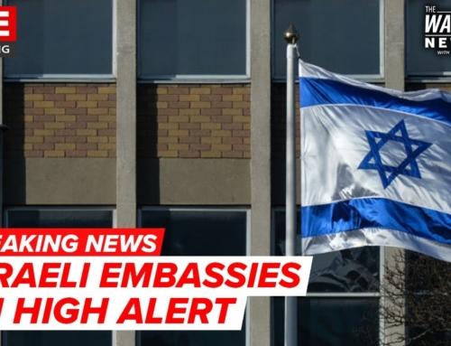 Israel Embassies on HIGH ALERT